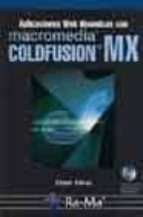 aplicaciones web dinamicas con macromedia coldfusion mx (incluye cd) cesar perez 9788478975884