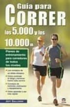 guia para correr los 5.000 y los 10.000 m.: planes de entrenamien to para corredores de todos los niveles-jeff galloway-9788479027384