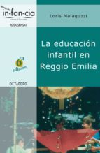 educacion infantil en reggio emilia loris malaguzzi 9788480634984
