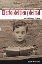 el arbol del bien y del mal (2ª ed) jose manuel esteve 9788480639484