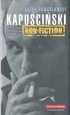 kapuscinski non fiction-artur domoslawski-9788481098884