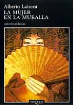 la mujer en la muralla-alberto laiseca-9788483102084