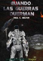 cuando las guerras duerman (ebook)-paul c. milton-9788483263884