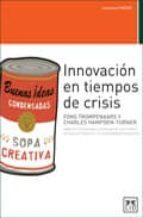 innovacion en tiempos de crisis-charles hampden-turner-fons trompenaars-9788483561584