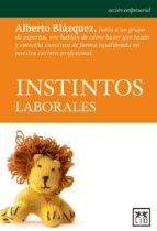 instintos laborales-alberto blazquez-9788483569184