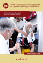 (i.b.d.)valoracion inicial del paciente en urgencias o emergencia s sanitarias (uf0681) (certificado de profesionalidad transporte sanitario)-ana maria rivas hidalgo-9788483647684