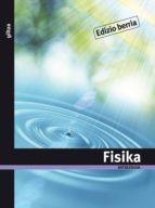 El libro de Fisika ii ( batxilergoa 2) autor VV.AA. PDF!