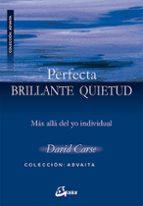 perfecta, brillante quietud: mas alla del yo individual-david carse-9788484452584