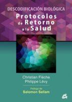 protocolos de retorno a la salud-christian fleche-jean-philippe levy-9788484454984