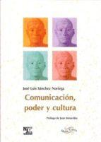 comunicacion, poder y cultura jose luis sanchez noriega 9788487169984