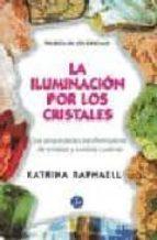 la iluminacion por los cristales: trilogia de los cristales i katrina raphaell 9788488066084