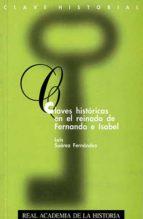 claves historicas en el reinado de fernando e isabel-luis suarez fernandez-9788489512184