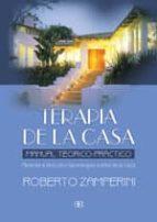 terapia de la casa: manual teorico-practico: aprende a descubrir las energias sutiles de la casa-roberto zamperini-9788489897984