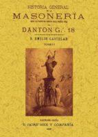 historia general de la masoneria: desde los tiempos mas remotos hasta nuestra epoca. (4 tomos) ( ed. facsimil) g. danton 9788490012284