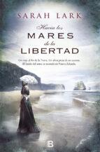 hacia los mares de la libertad (trilogía del árbol kauri 1) (ebook)-sarah lark-9788490197684