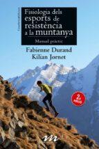 fisiologia dels esports de resiténcia a la muntanya fabienne durand kilian jornet 9788490341384