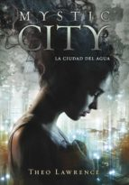 la ciudad del agua (mystic city 1) (ebook)-theo lawrence-9788490430484