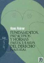 fundamentos, principios y normas particulares del derecho natural hans reiner 9788490550984