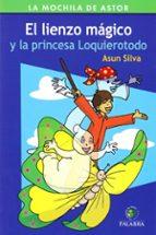 El libro de El lienzo magico y la princesa loquierotodo autor ASUN SILVA PDF!