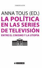 la politica en las series de television: entre el cinismo y la utopia-anna tous rovirosa-9788490647684