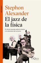 el jazz de la fisica-stephon alexander-9788490663684