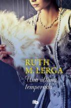 una ultima temporada (ed. bolsillo lujo)-ruth m. lerga-9788490701584