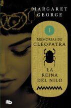 la reina del nilo (memorias de cleopatra 1) margaret george 9788490708484