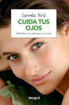 cuida tus ojos (3ª ed.)-carmela paris rubio-9788491180784