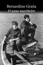 o neno mariñeiro (ebook)-bernardino graña-9788491212584