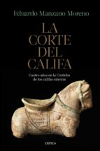la corte del califa-eduardo manzano moreno-9788491990284