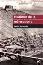 histories de la ma esquerra-jesus moncada-9788492672684