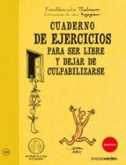 cuaderno de ejercicios para ser feliz y dejar  culpabilizarse-yves-alexander thalmann-9788492716784