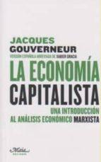 la economia capitalista: una introduccion al analisis economico m arxista jacques gouverneur 9788492724284
