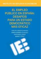 el empleo público en españa: desafíos para un estado democrático más eficaz carlos losada 9788492737284