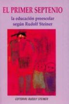 el primer septenio: la educacion preescolar segund rudolf steiner rudolf steiner 9788492843084