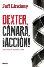 dexter, camara, accion-jeff lindsay-9788492915484