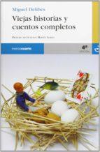 viejas historias y cuentos completos-miguel delibes-9788493465384