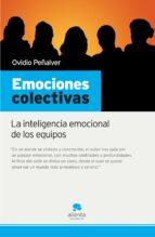 emociones colectivas: la inteligencia emocional de los equipos-ovidio peñalver-9788493582784