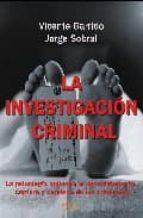 la investigacion criminal: la psicologia aplicada a la captura de los criminales vicente garrido jorge sobral 9788493592684