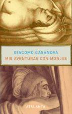 mis aventuras con monjas (biblioteca casanovista, 52)-giacomo casanova-9788493778484