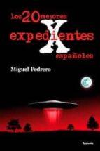 los 20 mejores expedientes x españoles-miguel pedrero-9788493806484