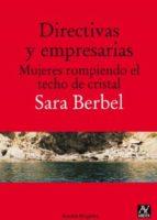 directivas y empresarias. mujeres rompiendo el techo de cristal sara berbel 9788493959784