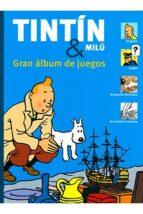 tintin y milu: gran album de juegos 9788494182884