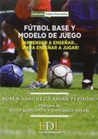 fútbol base y modelo de juego-9788494298684