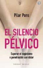 el silencio pélvico pilar pons 9788494419584