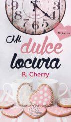 mi dulce locura (serie mi locura 1) (ebook)-r. cherry-9788494436284