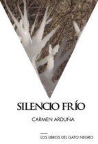 El libro de Silencio frio autor CARMEN ARDUÑA DOC!