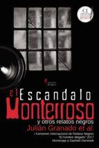 el escandalo monterroso y otros relatos negros julian granado 9788494662584