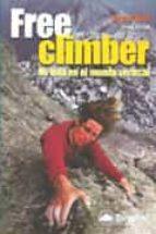free climber: mi vida en el mundo vertical-lynn hill-greg child-9788495760784