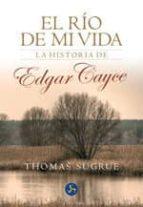 el rio de mi vida. la historia de edgar cayce thomas sugrue 9788495973184